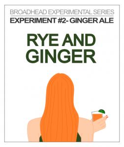 Broadhead Brewing Rye & Ginger